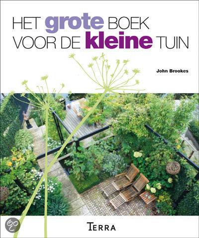 Het grote boek voor de kleine tuin voorlichtingsburo wonen for Tuinontwerp boek